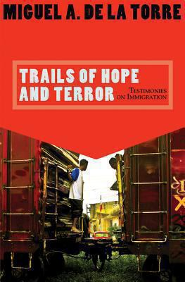 Trails of hope and terror : testimonies on immigration