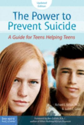 The power to prevent suicide : a guide for teens helping teens