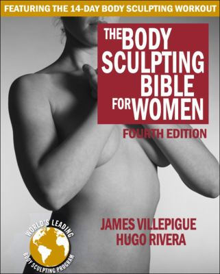 The body sculpting bible for women : featuring the 14-day body sc