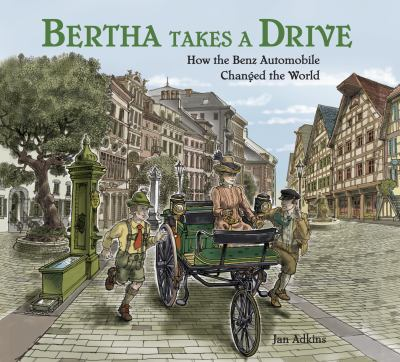Bertha takes a drive : how the Benz automobile changed the world