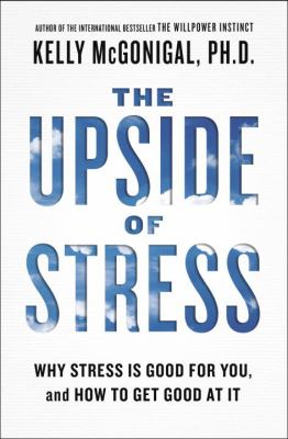 The upside of stress :