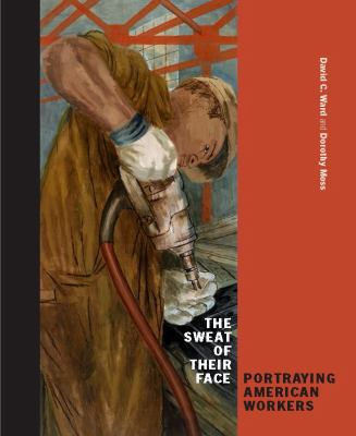 The sweat of their face : portraying American workers