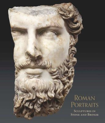 Roman portraits : sculptures in stone and bronze in the collection of the Metropolitan Museum of Art