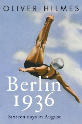 Berlin 1936: Sixteen Days in August