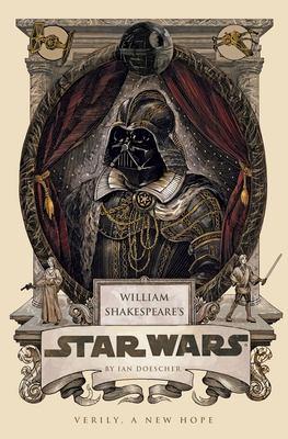 William Shakespeare's Star Wars :