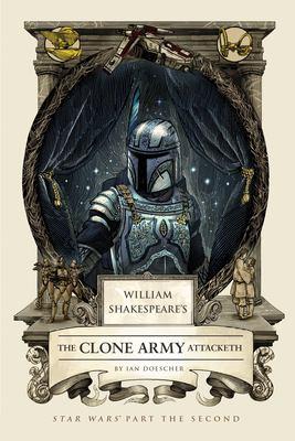William Shakespeare's The Clone Army attacketh :