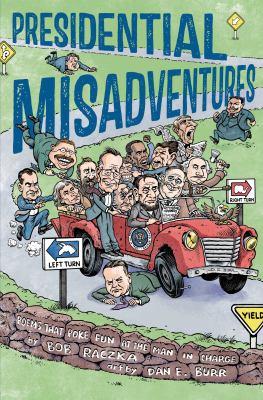 Presidential misadventures :