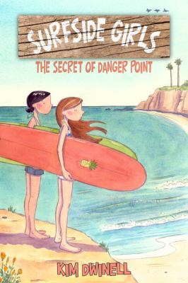 Surfside girls : the secret of Danger Point