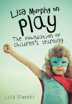 Lisa Murphy on play :