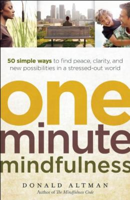 One-minute mindfulness :