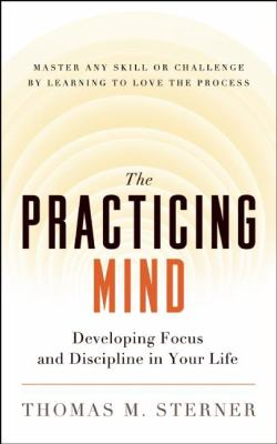The practicing mind :