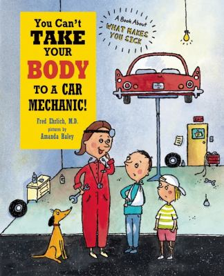 You can't take your body to a car mechanic :