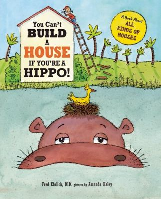You can't build a house if you're a hippo :