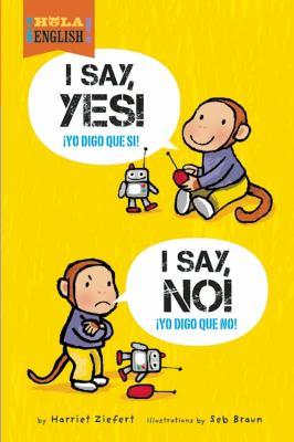 I say yes! I say no! =