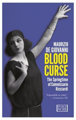 Blood curse : the springtime of Commissario Ricciardi