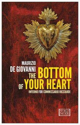 The bottom of your heart : inferno for commissario Ricciardi