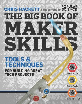 The big book of maker skills : tools & techniques for building great tech products by Chris Hackett and the editors of Popular s