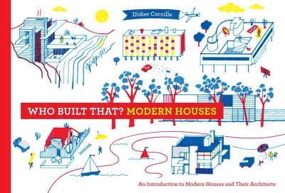 Modern houses : who built that : an introduction to modern houses