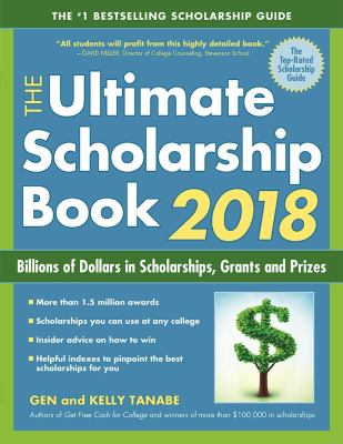 The ultimate scholarship book 2018 : billions of dollars in scholarships, grants and prizes
