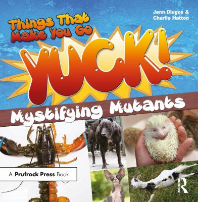 Things that make you go yuck! :