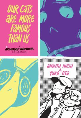 Our cats are more famous than us : a Johnny Wander collection