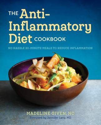 The anti-inflammatory diet cookbook :