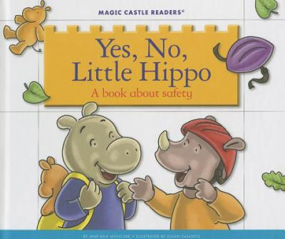 Yes, no, Little Hippo : a book about safety