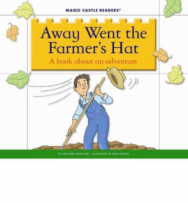 Away went the farmer's hat : a book about an adventure