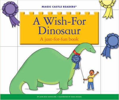 A wish-for dinosaur : a just-for-fun book