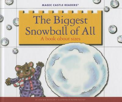 The biggest snowball of all : a book about sizes