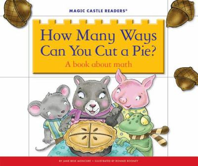 How many ways can you cut a pie : a book about math