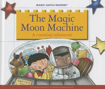 The magic moon machine : a counting adventure