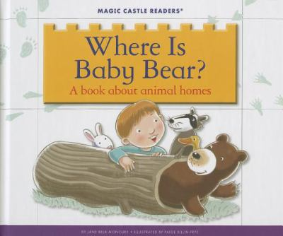 Where is baby bear : a book about animal homes