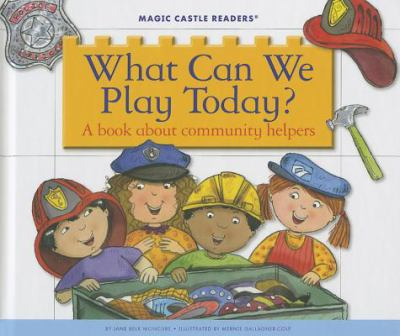 What can we play today : a book about community helpers