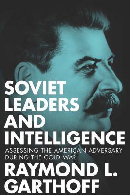 Soviet leaders and intelligence :