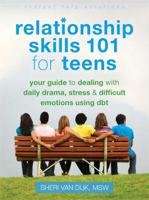 Relationship skills 101 for teens :