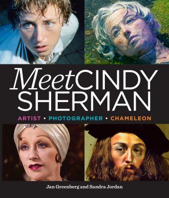 Meet Cindy Sherman : artist, photographer, chameleon