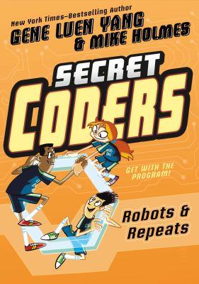 Secret coders : robots & repeats