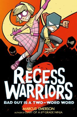 Recess warriors. 2, Bad guy is a two-word word