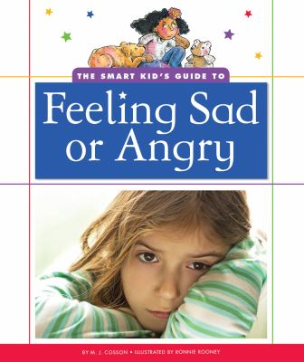 The smart kid's guide to feeling sad or angry
