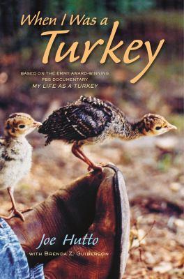When I was a turkey : based on the Emmy award-winning PBS documentary My life as a turkey
