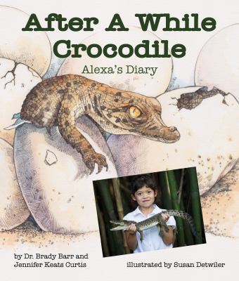After a while crocodile : Alexa's diary