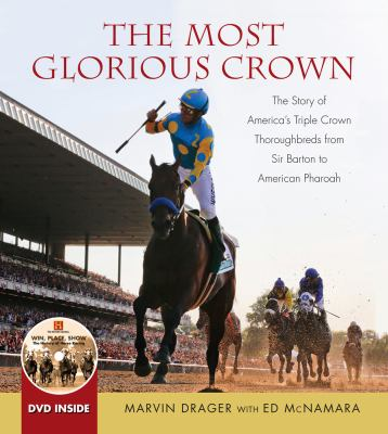 The Most Glorious Crown: The Story of America's Triple Crown Thor
