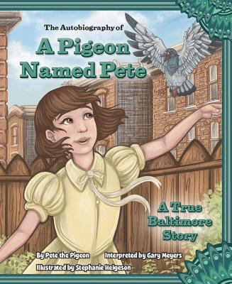 The autobiography of a pigeon named Pete :