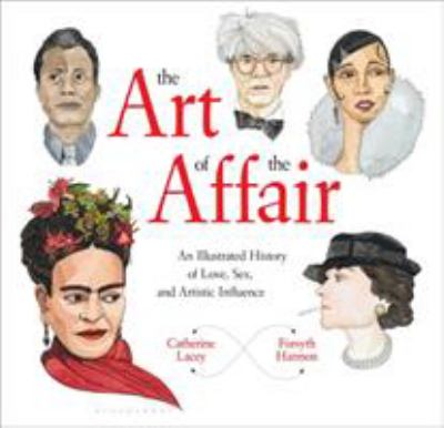 The art of the affair : an illustrated history of love, sex, and