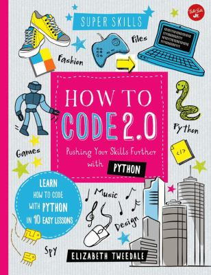 How to code 2.0 : pushing your skills further with Python