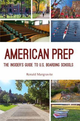 American prep : an insider's guide to U.S. boarding schools