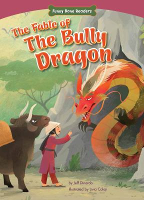 The fable of the bully dragon : facing your fears