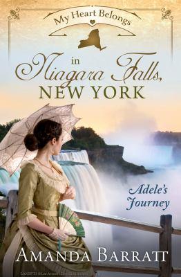 My heart belongs in Niagara Falls, New York : Adele's journey