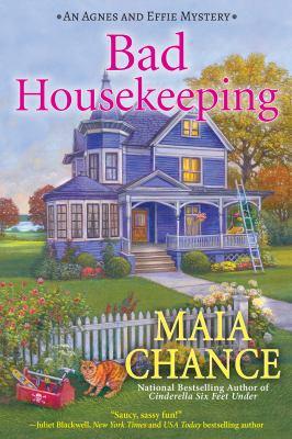 Bad housekeeping : an Agnes & Effie mystery